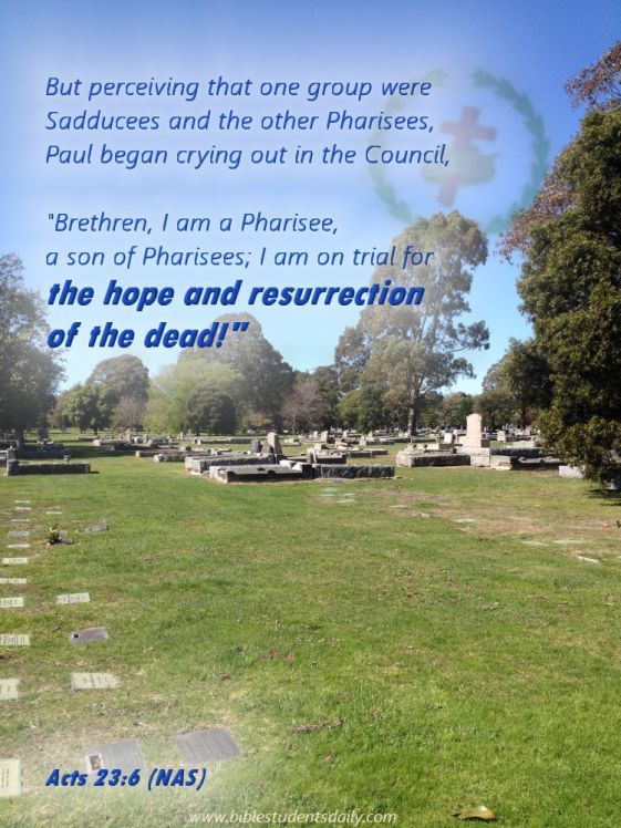 ACTS 23,6-HOPE & RESURRECTION - Part A - What is Jesus All About.jpg