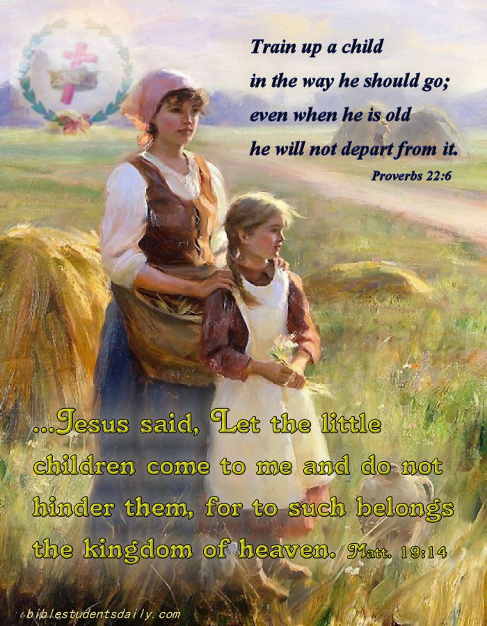 Share with your children the WORDS of the BIBLE as often as you can! Lead them to CHRIST in any way you can. They are gifts from GOD and your gift is to present them to the Heavenly Father as pleasing offerings of your work to HIM through CHRIST. Spend every moment you can on their development while you are blessed to lead another to the living waters of LIFE. They will remember your works and bring the Heavenly Father JOY - as is this not our MOST GLORIOUS DESIRE of ALL DESIRES OF this existence -- to BRING OUR HEAVENLY FATHER the greatest JOY that we are able as carnal beings, to strive to bring through our attempts to BE RIGHTEOUS like our Lord Jesus! May YAHWEH be praised for all HIS blessings!
