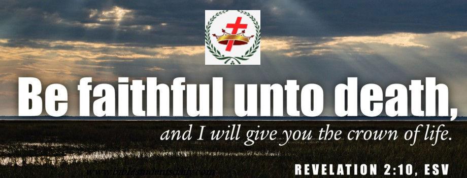 Be Faithful Unto Death | Great Rewards Will Follow